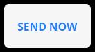 send now button
